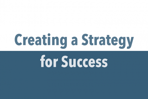 Creating a Strategy for Success