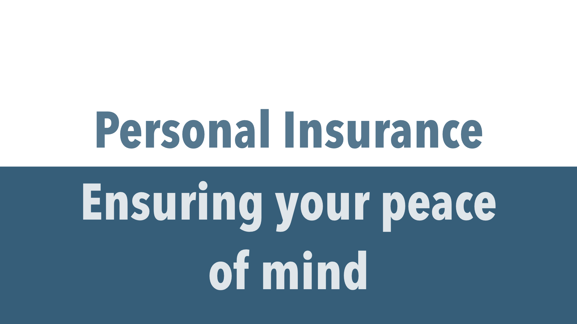 Personal Insurance - Ensuring your peace of mind