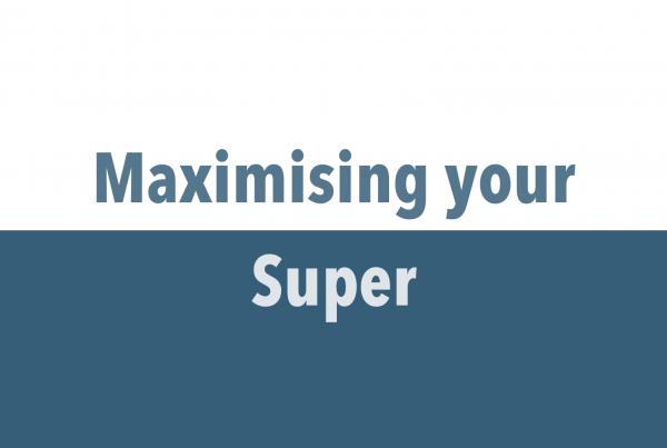 Maximising your Super
